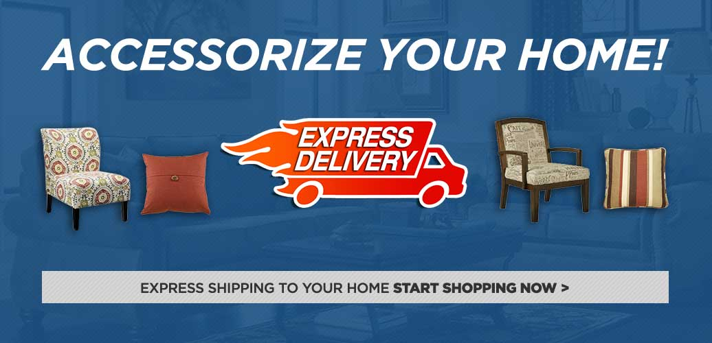 Express Shipping - Accessorize Your Home