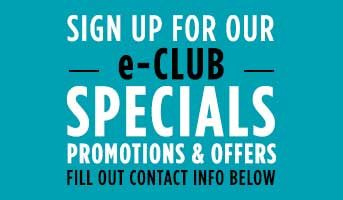 Sign up for our eClub Specials Promotions and offers