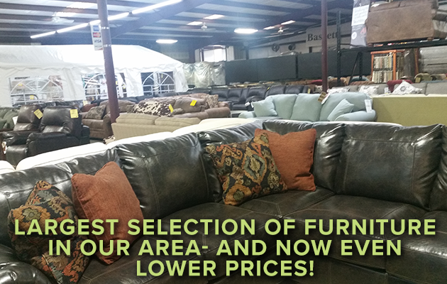 Largest selection of furniture in our area- and now even LOWER prices!