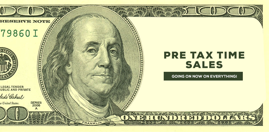 Pre Tax Time Sale Going on Now on Everything!