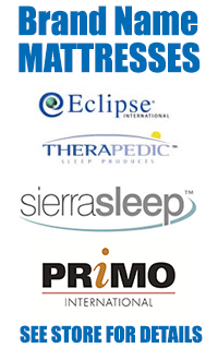 Brand Name Mattresses - Eclipse, Therapedic, Sierra Sleep, and Primo