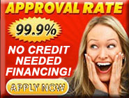No Credit Needed Financing!
