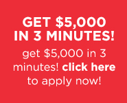 Get $5000 in 3 Minutes