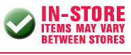 In-Store Items may vary between stores
