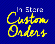 In-Store Custom Orders