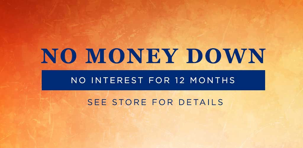 No Money Down No Interest for 12 Months