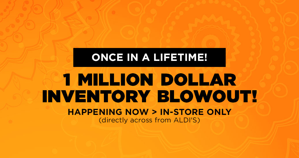 1 Million Dollar Inventory Blowout