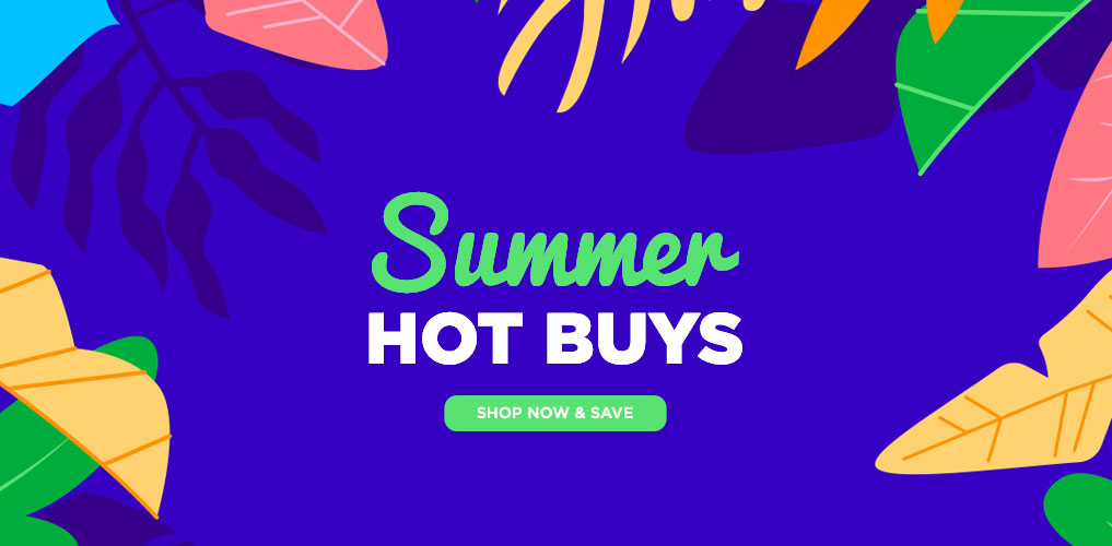 Summer Hot Buys - Shop Now