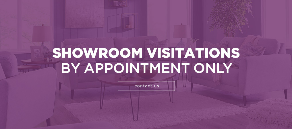 Showroom Visitations by Appointment Only
